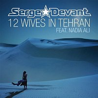 Serge Devant, Nadia Ali – 12 Wives In Tehran