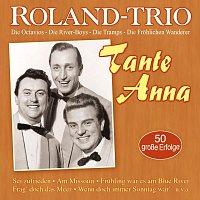 Roland Trio – Tante Anna - 50 grosze Erfolge