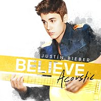 Justin Bieber – Believe Acoustic