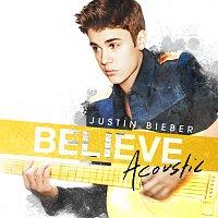 Justin Bieber – Believe Acoustic
