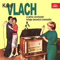 Karel Vlach – Karel Vlach a jeho orchestr hraje taneční melodie