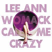 Lee Ann Womack – Call Me Crazy