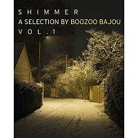 Boozoo Bajou – Shimmer - a Collection by Boozoo Bajou, Vol. 1