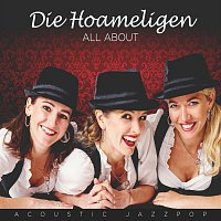 Die Hoameligen – All About - Acoustic Jazzpop