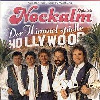 Nockalm Quintett – Der Himmel spielte Hollywood