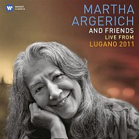 Martha Argerich – Martha Argerich and Friends Live at the Lugano Festival 2011