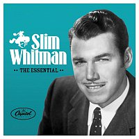 Slim Whitman – The Essential Slim Whitman