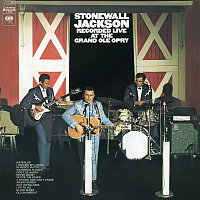 Stonewall Jackson – Recorded Live at The Grand Ole Opry