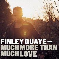 Finley Quaye – Much More Than Much Love