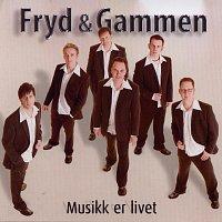 Fryd & Gammen – Musikk er Livet