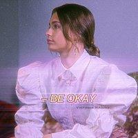 Victoria Nadine – Be Okay