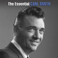Carl Smith – The Essential Carl Smith