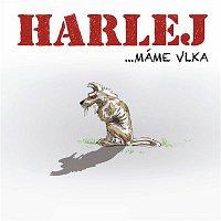 Harlej – ...máme vlka