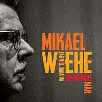 Mikael Wiehe – Jag vill bara va en gammal man