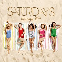 The Saturdays – Missing You