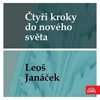 Různí interpreti – Čtyři kroky do nového světa - Leoš Janáček