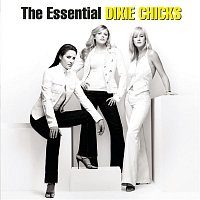 Dixie Chicks – The Essential Dixie Chicks