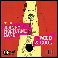 Johnny Nocturne Band – Wild & Cool