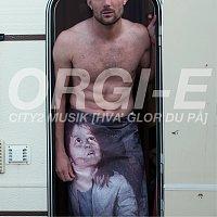 Orgi-E – City2musik (Hva Glor Du Pa) [Radio Edit]