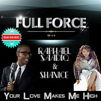 Full Force, Raphael Saadiq, Shanice – Your Love Makes Me High