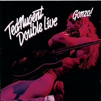 Ted Nugent – Double Live Gonzo