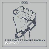 Paul Dave, Dante Thomas – Oooh Yeah