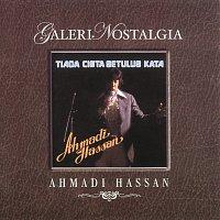 Ahmadi Hassan – Galeri Nostalgia Tiada Cinta Setulus Kata Ahmadi Hassan