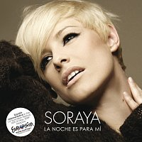 Soraya – La Noche Es Para Mí [International Version]