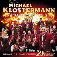Michael Klostermann, und seine Musikanten – Bewahrt das Feuer