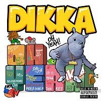 DIKKA – Oh Yeah!