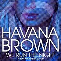 Havana Brown, Pitbull – We Run The Night [10th Anniversary Remixes]