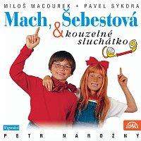 Petr Nárožný – Macourek, Vorlíček, Sýkora: Mach, Šebestová a kouzelné sluchátko