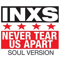 INXS – Never Tear Us Apart [Soul Version]