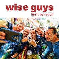 Wise Guys – Lauft bei euch