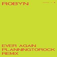 Robyn – Ever Again [Planningtorock Remix]