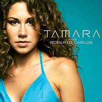 Tamara – Canta Roberto Carlos