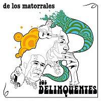 Los Delinquentes – De Los Matorrales