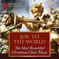 Atlanta Symphony Orchestra, Atlanta Symphony Orchestra Chorus, Robert Shaw – Joy to the World - The Most Beautiful Christmas Choir Music