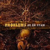 Problems? – Az Én Utam