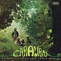 Caravan – If I Could Do It All Over Again, I'd Do It All Over You [2013 Re-Issue]