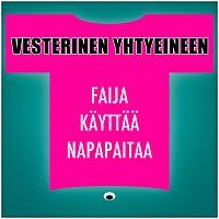 Vesterinen Yhtyeineen – Faija Kayttaa Napapaitaa
