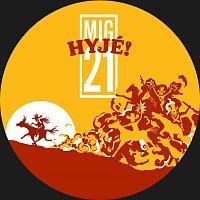 MIG 21 – Hyjé!
