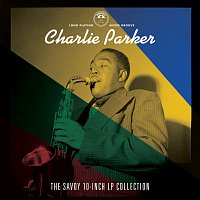 Charlie Parker – The Savoy 10-inch LP Collection