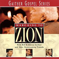 Bill & Gloria Gaither – Marching To Zion