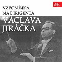 Vzpomínka na dirigenta Václava Jiráčka