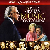 Bill & Gloria Gaither – A Billy Graham Music Homecoming