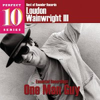 Loudon Wainwright III – Essential Recordings: One Man Guy