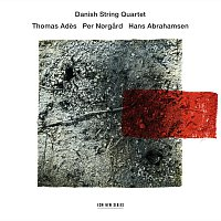 Danish String Quartet – Ades / Norgard / Abrahamsen