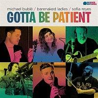 Michael Bublé, Barenaked Ladies & Sofia Reyes – Gotta Be Patient