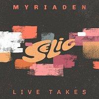 Selig – MYRIADEN [LIVE TAKES]